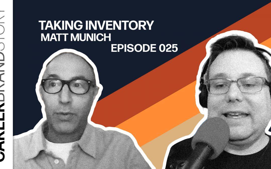 Taking Inventory – Matt Munich – Episode 025