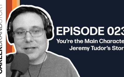 Jeremy Tudor's Story | Career Brand Story Podcast Episode 23